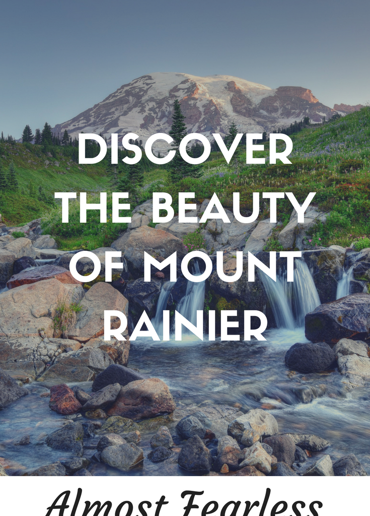 Discovering The Beauty Of Mount Rainier